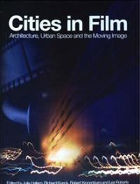 Julia Hallam, Richard Koeck, Robert Kronenburg and Les Roberts, Cities in Film,  University of Liverpool, 2008