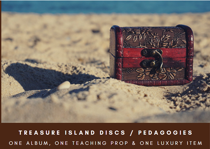 Treasure Chest in the Sand on a Desert Island, with caption: Treasure Island Discs / Pedagogies: One Album, One Teaching Prop and One Luxury Item