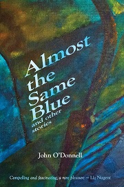 Almost the same blue by John O'Donnell book cover - book title and author's name are centred over an image of a rusty ladder going down into a swimming pool