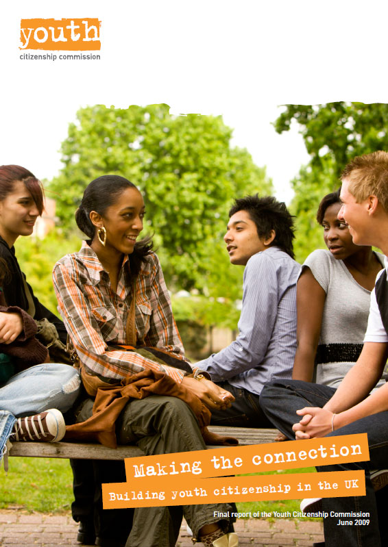 'Making the connection: Building youth citizenship in the UK'. Final report of the Youth Citizenship Commission (June 2009)