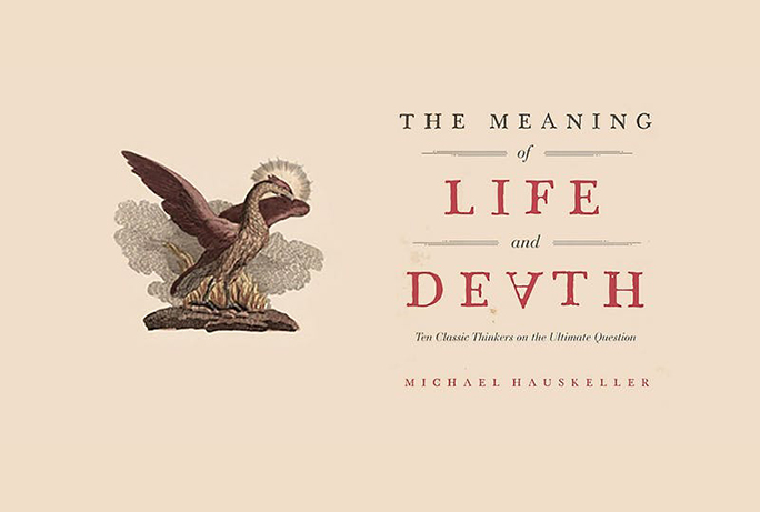 The Meaning of Life and Death