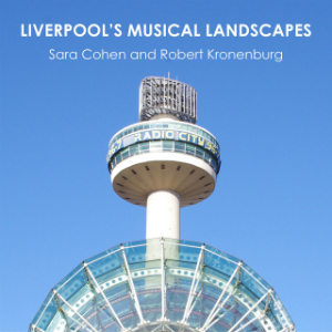 Liverpools Musical Landscapes
