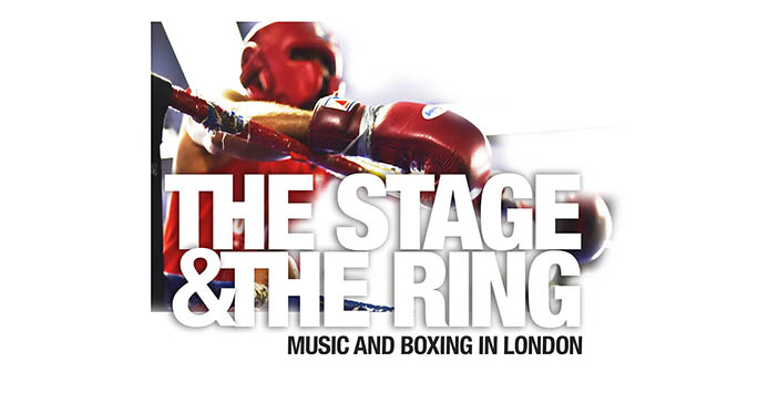 The Stage and the Ring: Music and Boxing in London