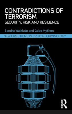 Contradictions of Terrorism: Security, Risk and Resilience Walklate Mythen