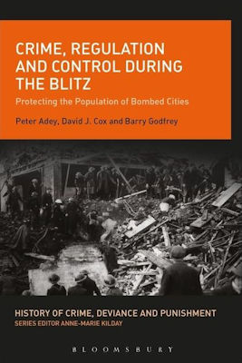 Crime, Regulation and Control During the Blitz: Protecting the Population Godfrey