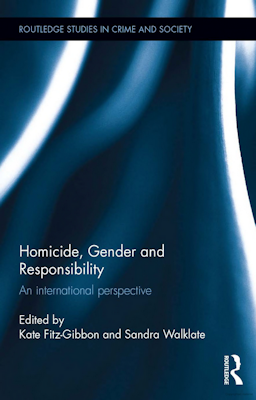 Homicide, Gender and Responsibility: an International Perspective Walklate