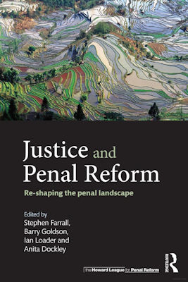 Justice and Penal Reform: Re-Shaping the Penal Landscape Goldson
