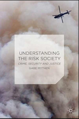 Understanding the Risk Society: Crime, Security and Justice Mythen