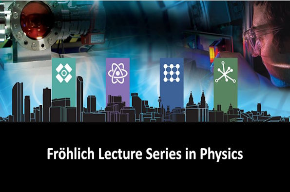 Frohlich Lecture Series in Physics